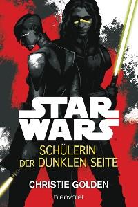 Cover Star Wars™ - Schülerin der dunklen Seite