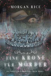 Cover Eine Krone für Mörder (Ein Thron für Schwestern—Buch Sieben)