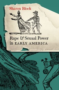 Cover Rape and Sexual Power in Early America