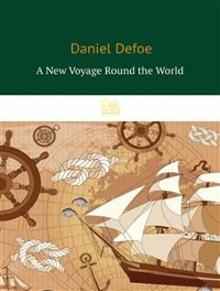 Cover A New Voyage Round the World by a Course Never Sailed Before