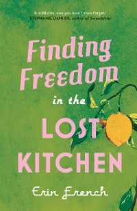 Cover Finding Freedom in the Lost Kitchen