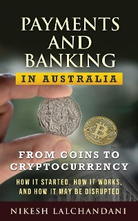 Cover Payments and Banking in Australia: From coins to cryptocurrency