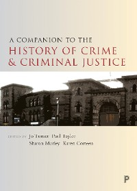 Cover A Companion to the History of Crime and Criminal Justice