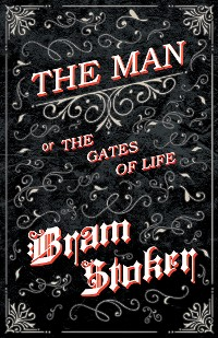 Cover The Man - Or; The Gates of Life