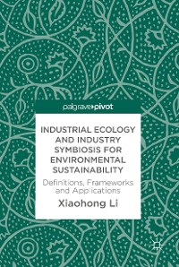Cover Industrial Ecology and Industry Symbiosis for Environmental Sustainability