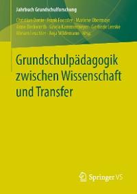 Cover Grundschulpädagogik zwischen Wissenschaft und Transfer