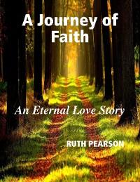 Cover A Journey of Faith: An Eternal Love Story
