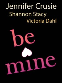 Cover Be Mine: Sizzle / Too Fast to Fall / Alone with You (Mills & Boon M&B)
