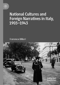 Cover National Cultures and Foreign Narratives in Italy, 1903–1943