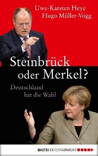 Cover Steinbrück oder Merkel?
