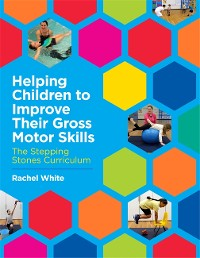 Cover Helping Children to Improve Their Gross Motor Skills