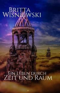 Cover Ein Leben durch Zeit und Raum