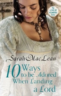 Cover Ten Ways to be Adored When Landing a Lord