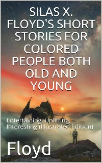 Cover Silas X. Floyd's Short Stories for Colored People Both Old and Young
