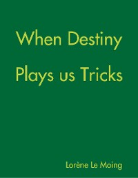 Cover When Destiny Plays us Tricks