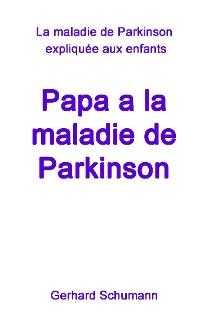 Cover Papa a la maladie de Parkinson