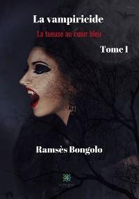 Cover La vampiricide - Tome I