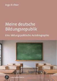 Cover Meine deutsche Bildungsrepublik