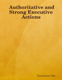 Cover Authoritative and Strong Executive Actions