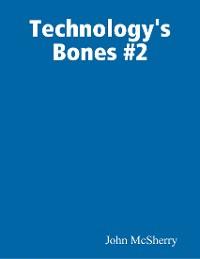 Cover Technology's Bones #2