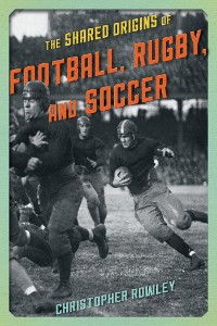 Cover The Shared Origins of Football, Rugby, and Soccer