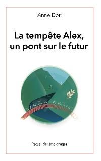 Cover La tempête Alex, un pont sur l'avenir