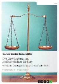 Cover Die Gewissenstat im strafrechtlichen Diskurs