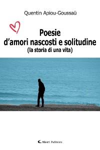 Cover Poesie d'amori nascosti e solitudine