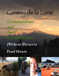 Cover Camino De La Luna - Compassion and Self Compassion (Without Pictures)