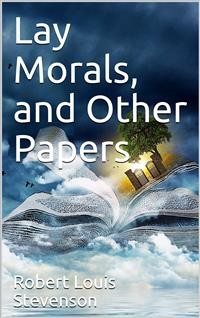 Cover Lay Morals, and Other Papers