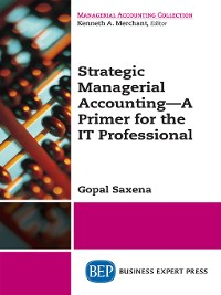 Cover Strategic Managerial Accounting – a Primer for the IT Professional