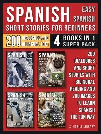 Cover Spanish Short Stories For Beginners (Easy Spanish) - (4 Books in 1 Super Pack)