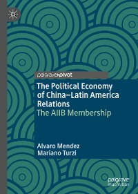 Cover The Political Economy of China–Latin America Relations