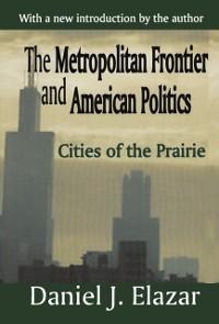 Cover Metropolitan Frontier and American Politics