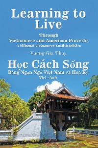 Cover Learning to Live Through Vietnamese and American Proverbs