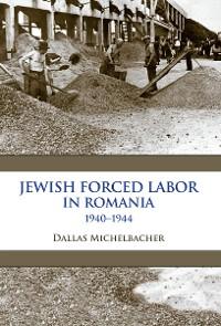 Cover Jewish Forced Labor in Romania, 1940–1944