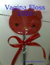 Cover Vagina Floss 2020