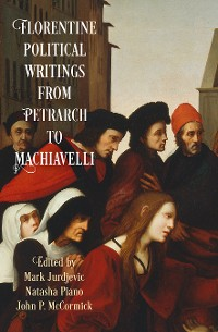 Cover Florentine Political Writingsfrom Petrarch to Machiavelli