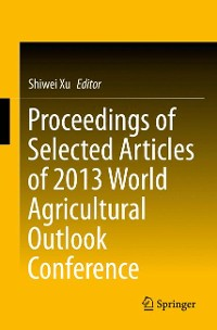 Cover Proceedings of Selected Articles of 2013 World Agricultural Outlook Conference