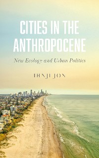 Cover Cities in the Anthropocene