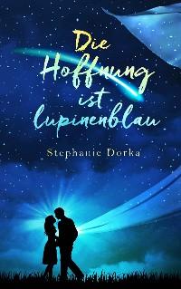 Cover Die Hoffnung ist lupinenblau