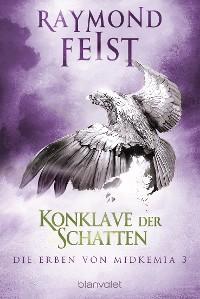 Cover Die Erben von Midkemia 3 - Konklave der Schatten