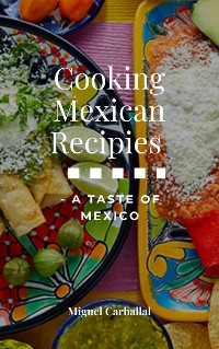 Cover Cooking Mexican Recipies - A Taste Of Mexico