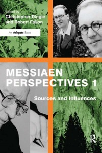 Cover Messiaen Perspectives 1: Sources and Influences