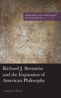 Cover Richard J. Bernstein and the Expansion of American Philosophy