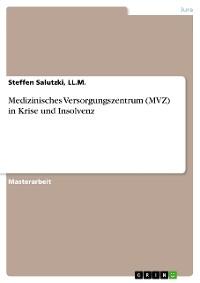Cover Medizinisches Versorgungszentrum (MVZ) in Krise und Insolvenz