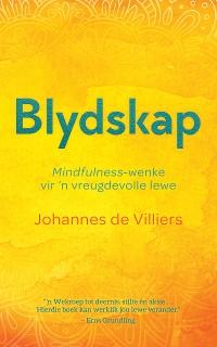 Cover Blydskap: Mindfulness-wenke vir 'n vreugdevolle lewe
