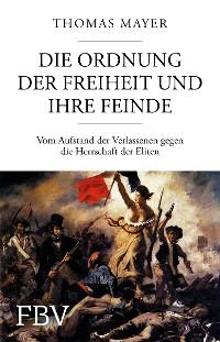 Cover Die Ordnung der Freiheit und ihre Feinde