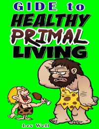 Cover Guide to Healthy Primal Living