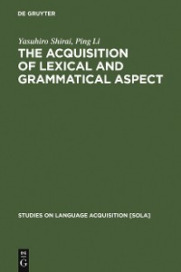 Cover The Acquisition of Lexical and Grammatical Aspect
